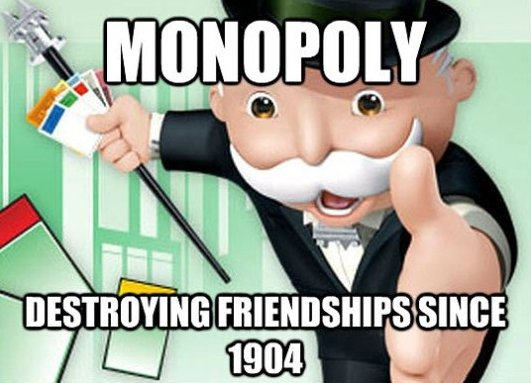 monopoly ruining friendships